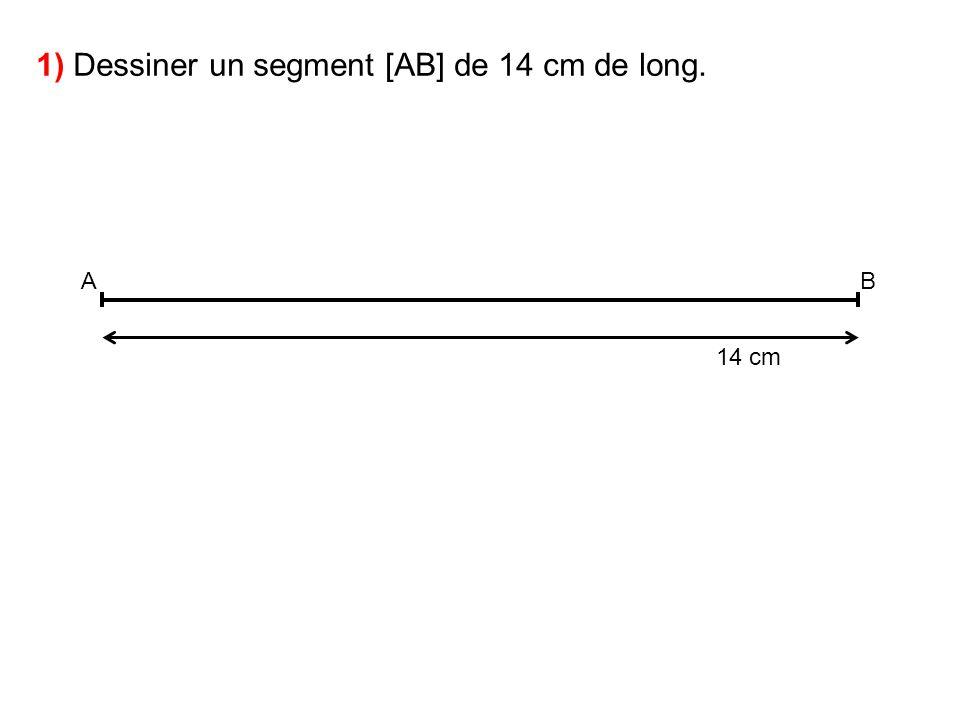 1) Dessiner un segment [AB] de 14 cm de long.